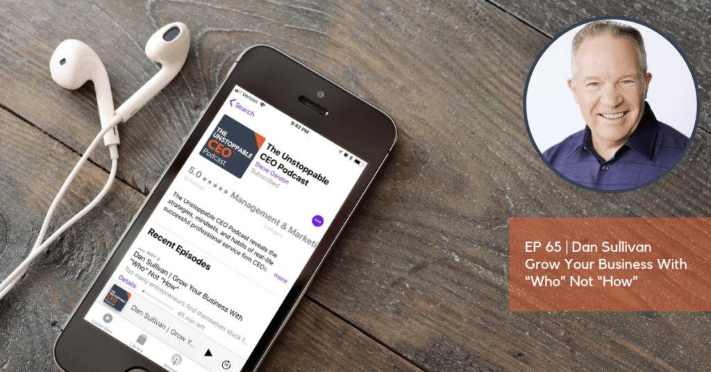 Strategic Coach Founder Dan Sullivan Podcast Episode 65